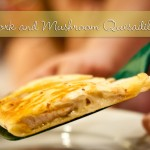 The Good and Good for You Challenge Week 4: Pork And Mushroom Quesadillas (and a Giveaway)