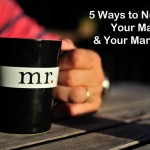 Nurture Your Man and Your Marriage