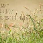 Live Simply, Speak Kindly, Love Unconditionally